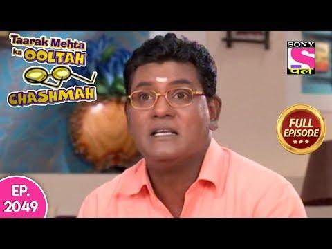 Taarak Mehta Ka Ooltah Chashmah - Full Episode 2049 - 20th May, 2019