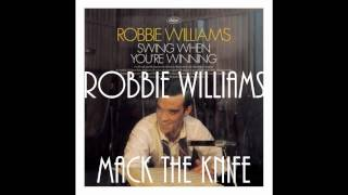 Watch Robbie Williams Mack The Knife video
