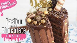 PASTEL PASIÓN POR EL CHOCOLATE 🍫🤤 IRRESISTIBLE DRIP CAKE | Quiero Cupcakes!