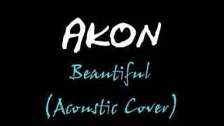 Beautiful [Acoustic version] (Instrumantal Akon cover)