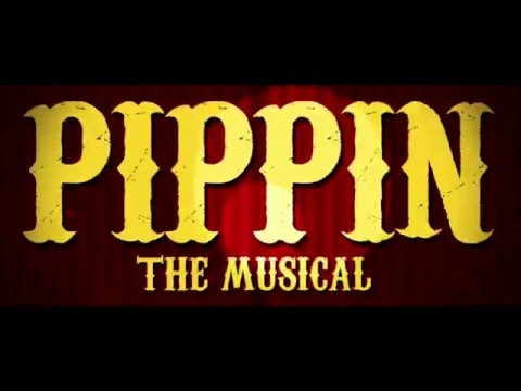 PIPPIN THE MUSICAL (trailer)