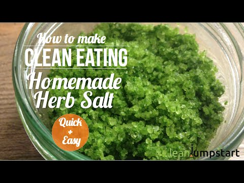How to make seasoned salt: Homemade Herbal Salt with Fresh Herbs – Clean and Easy