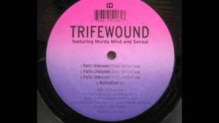 Trifewound - Parts Unknown (rare indie rap)