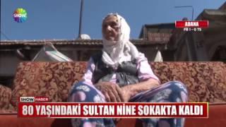 80 yaşındaki Sultan Nine sokakta kaldı