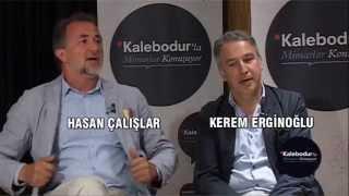 Kalebodur'la Mimarlar Konuşuyor Hasan Çalışlar ve Kerem Erginoğlu