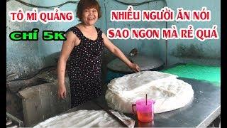 Tô Mì Quảng Rẻ Nhất Việt Nam Giá Chỉ 5.000đ - Nhiều Người bảo nâng giá nhưng Cô Quyết giữ nguyên