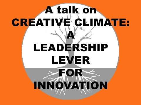 Creative Climate: A Leadership Lever for Innovation