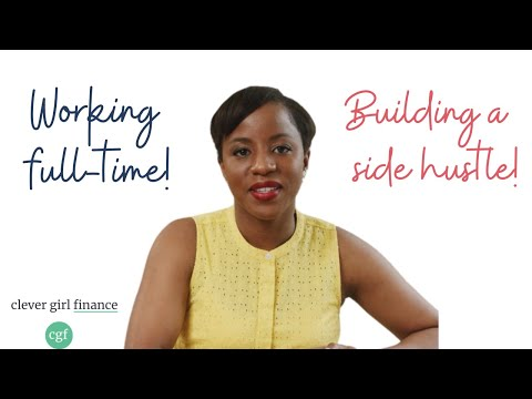 How To Build A Side Hustle While Working Full Time! | Clever Girl Finance