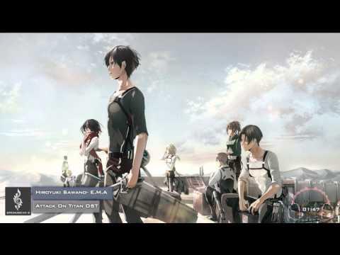 Hiroyuki Sawano -E.M.A (Attack on Titan -Shingeki no Kyojin OST)