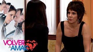 Para volver a amar - Capítulo 30: Antonia pone en su lugar a Maité - Televisa