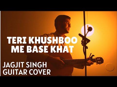 Teri Khushboo Me Base Khat - Jagjit Singh Guitar Cover