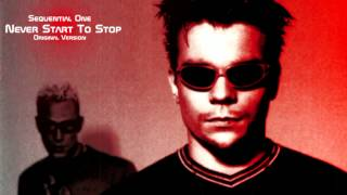 Sequential One - Never Start To Stop (Original Version 1996)