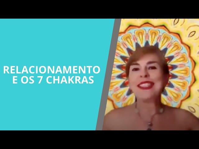 RELACIONAMENTO E OS 7 CHAKRAS