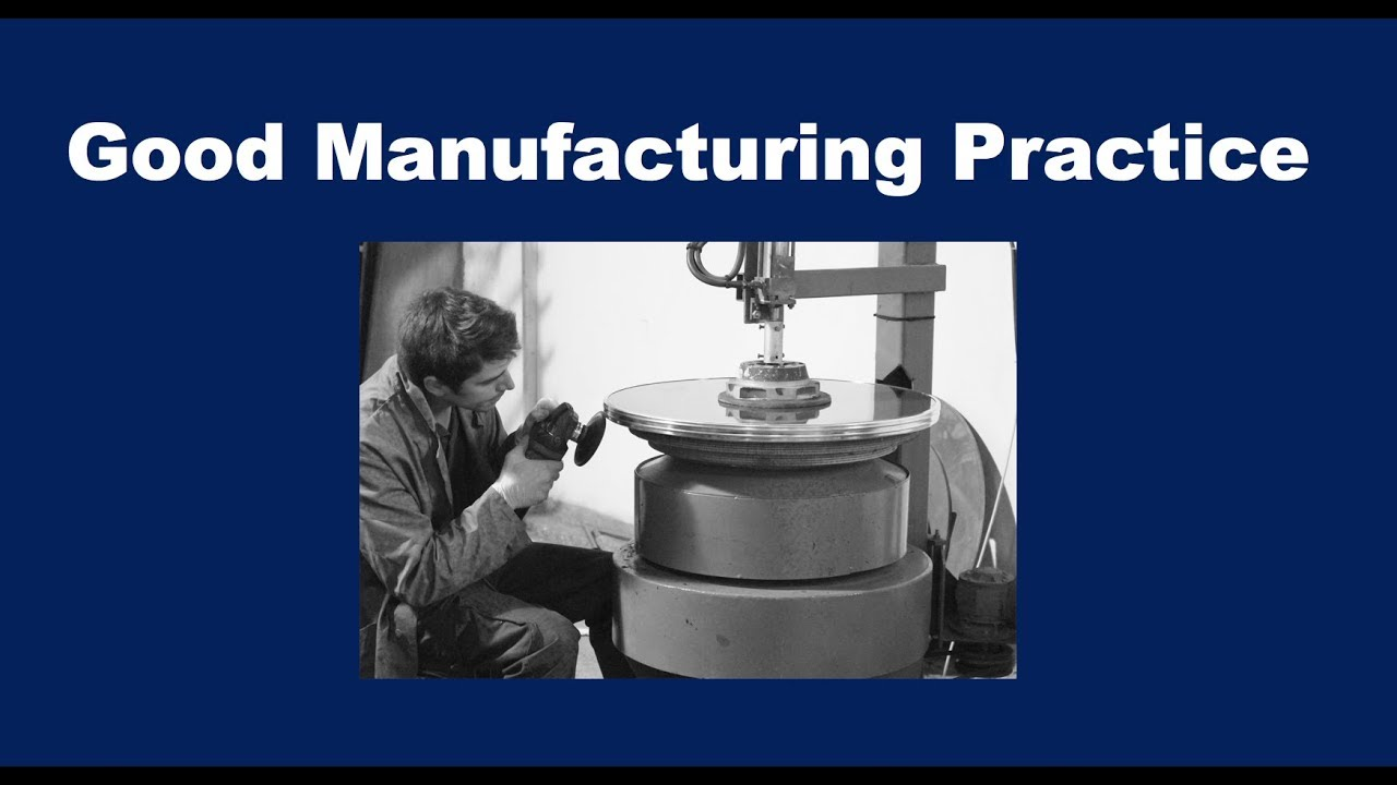What is good manufacturing practice? Definition and meaning