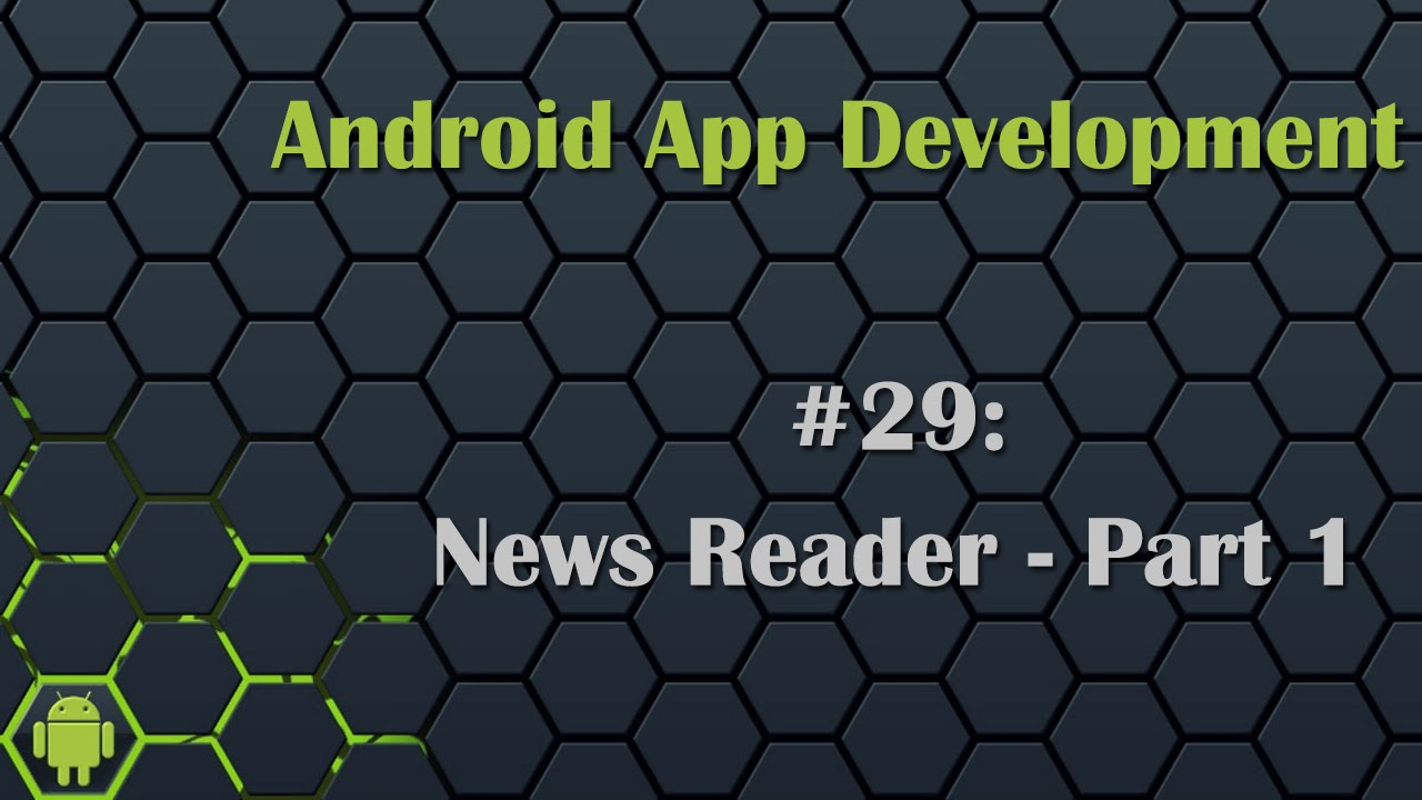 Android App Development Tutorial 29: News Reader App - Part 1
