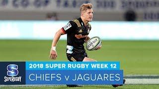 HIGHLIGHTS: 2018 Super Rugby Week 12: Chiefs v Jaguares