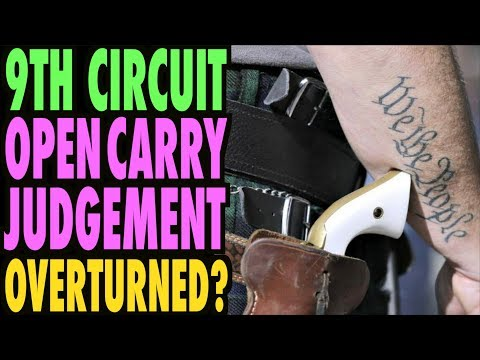 9th Circuit OPEN CARRY Ruling OVERTURNED?