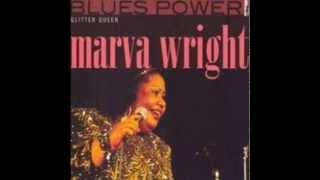 Marva Wright - Marvalous -  I Had A Talk With My Man