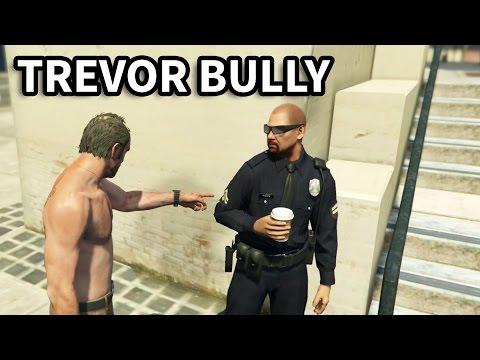 GTA V - Trevor Bully People #1