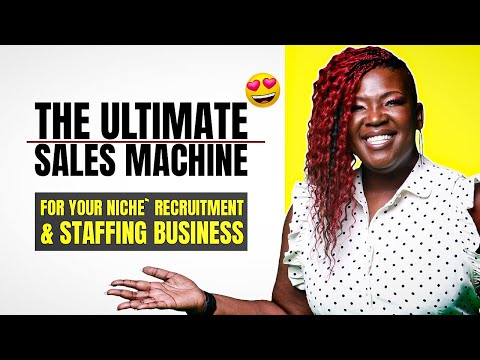 The Ultimate Sales Machine for Your Niche' Recruitment & Staffing Business