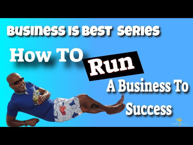 How To Run A Business To Success