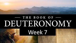 Deuteronomy - Week 7