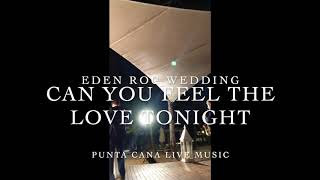 "Punta Cana Wedding at Eden Roc: ""CAN YOU FEEL THE LOVE TONIGHT"""
