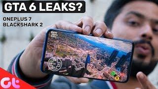 GTA 6 Leaks - Biggest Game Ever! OnePlus 7 Price, Redmi K20 Flagship, Black Shark 2   GT Hindi