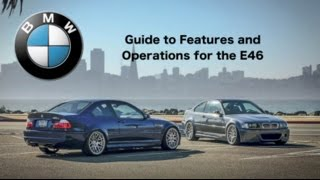 Guide to Features and Operations for the E46