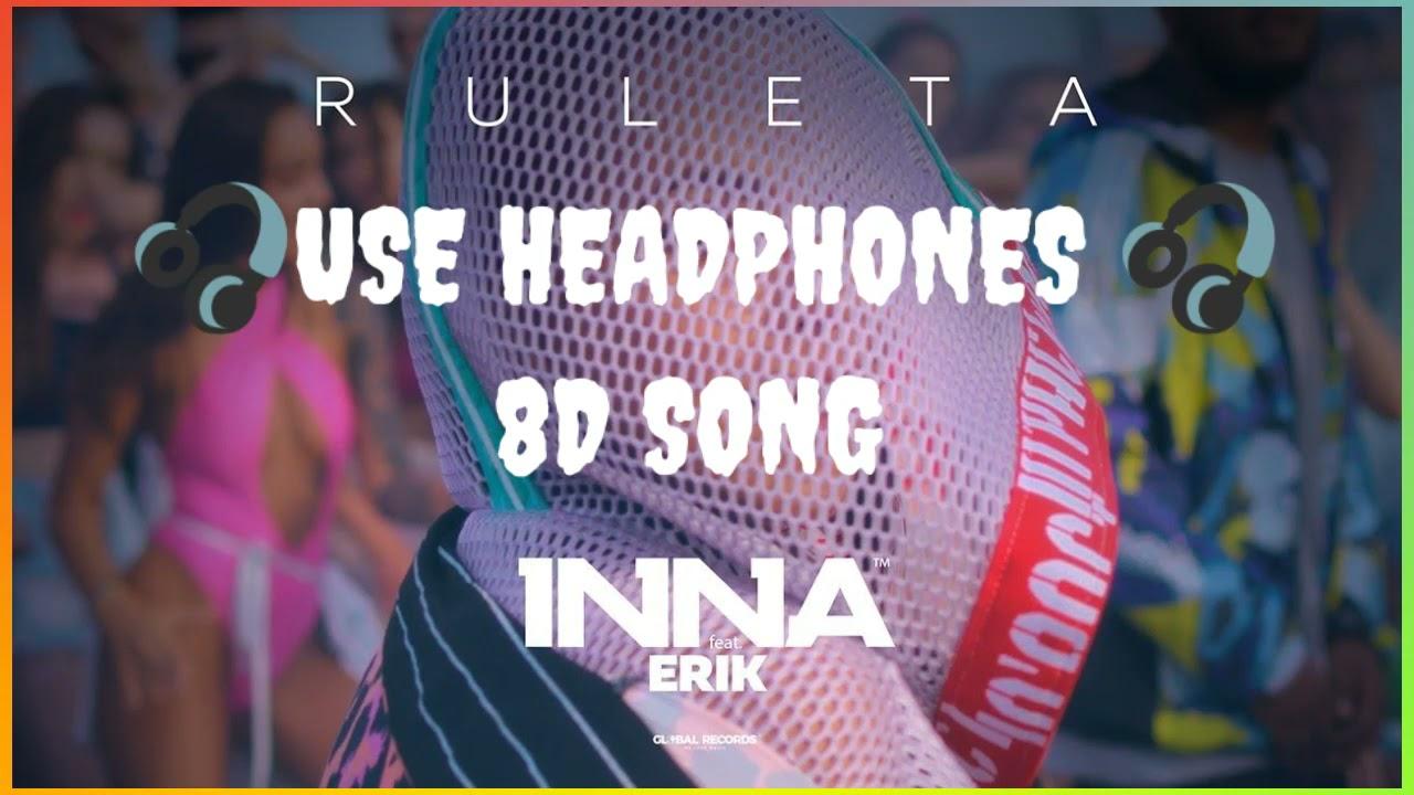 Inna Ruleta Feat Erik 8d Audio Official Music Video Best English 8d Song Youtube