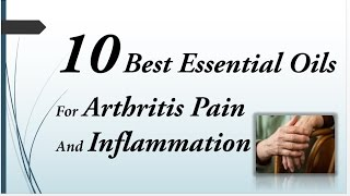 10 Best Essential Oils For Arthritis Pain And Inflammation