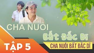Xin Chào Hạnh Phúc - Cha Nuôi Bất Đắc Dĩ tập 5 | Phim tình cảm, sóng gió gia đình Việt