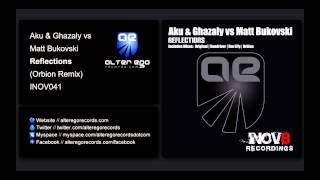 Aku & Ghazaly Vs Matt Bukovski - Reflections (Orbion Remix) [INOV8]