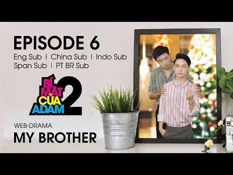 Web-drama Đam Mỹ | MY BROTHER - EP6 | EngSub | ChinaSub | IndoSub | SpanSub | PTSub | OFFICIAL HD