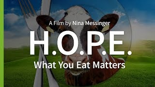 H.O.P.E. What You Eat Matters (2018) - Full Documentary (Subs: AR/EN/ES/FR/ID/NL/PT/RU/ZH)