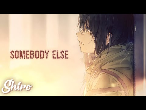 Nightcore →  Somebody Else (Lyrics)