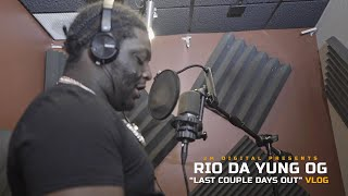 "Rio Da Yung OG - ""LAST COUPLE DAYS OUT""  (Vlog)"