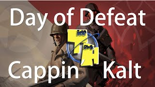 Day of Defeat  Source - Cappin' Kalt