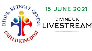 (LIVE) Healing Service, Holy Mass and Eucharistic Adoration (15 June 2021) Divine UK
