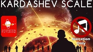 The Kardashev Scale (Narration Only)