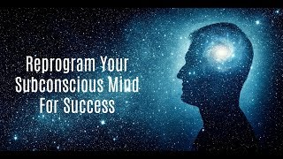 Program Your Subconscious For SUCCESS & ABUNDANCE |  Rewire Subconscious Mind For Greatness