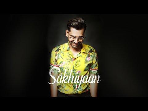 Sakhiyaan | Maninder Buttar | MIx Singh | New Punjabi Song | Latest Punjabi Song 2018 | Gabruu