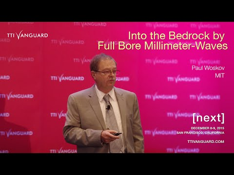 Paul Woskov - Into the Bedrock by Full Bore Millimeter-Waves