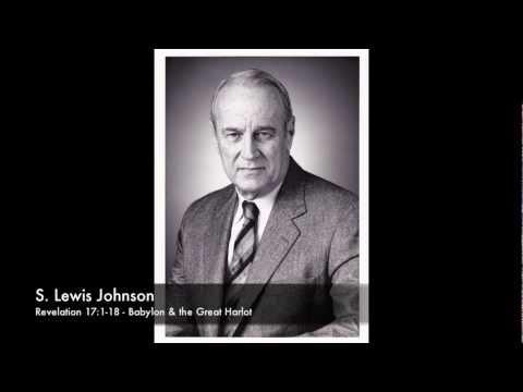 Dr. S. Lewis Johnson - Revelation 17:1-18 - Babylon & the Great Harlot
