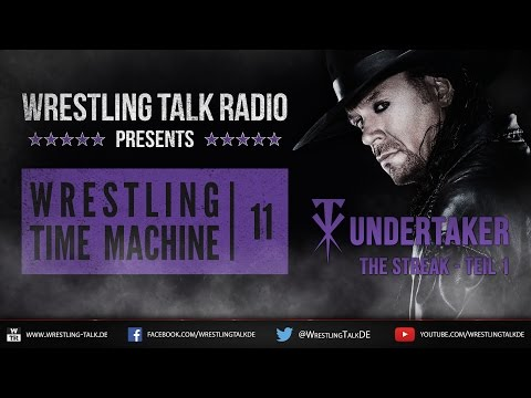 WTR 332 - Wrestling Time Machine - The Undertaker - The Streak Teil 1 [Deutsch/German]