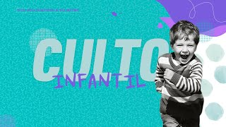 CULTO INFANTIL  24/10/2021