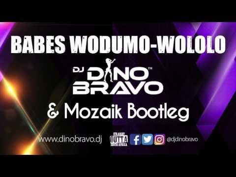 BABES WODUMO-WOLOLO 2.0 (DJ DINO BRAVO & MOZAIK BOOTLEG)