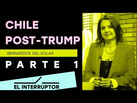 Chile Post Trump - El Interruptor - Parte 1