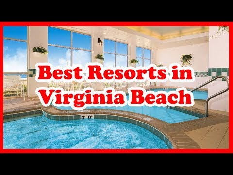 5 Best Resorts In Virginia Beach | USA | Love Is Vacation