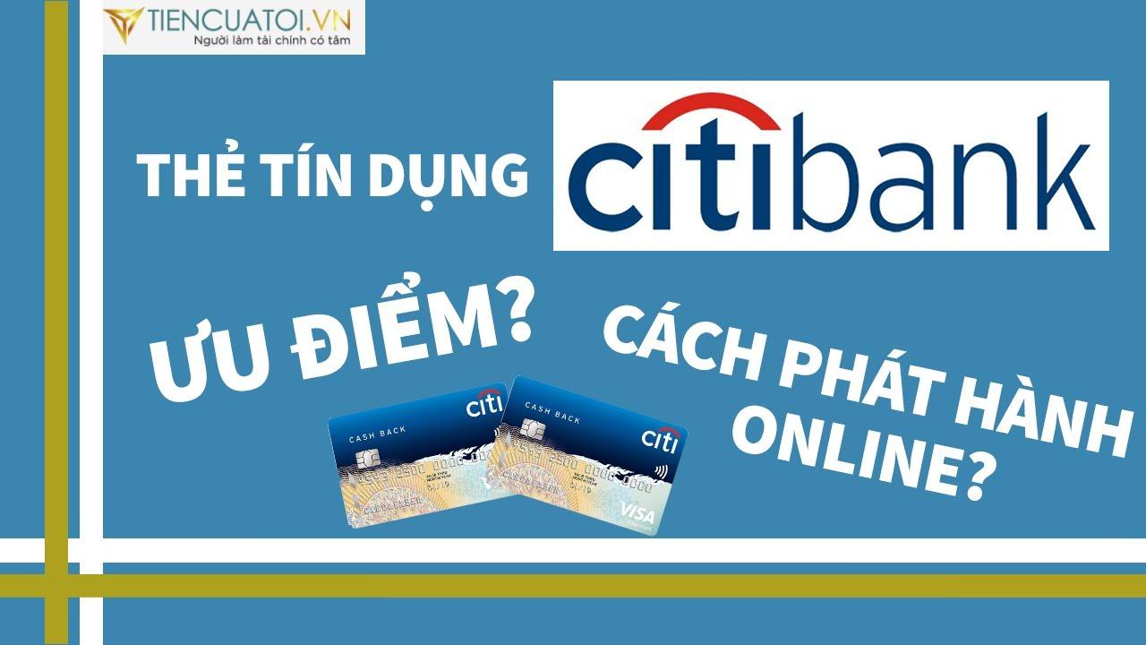 Chia sẻ trải nghiệm các ưu đãi thẻ tín dụng Citibank cashback và cách đăng kí phát hành thẻ online